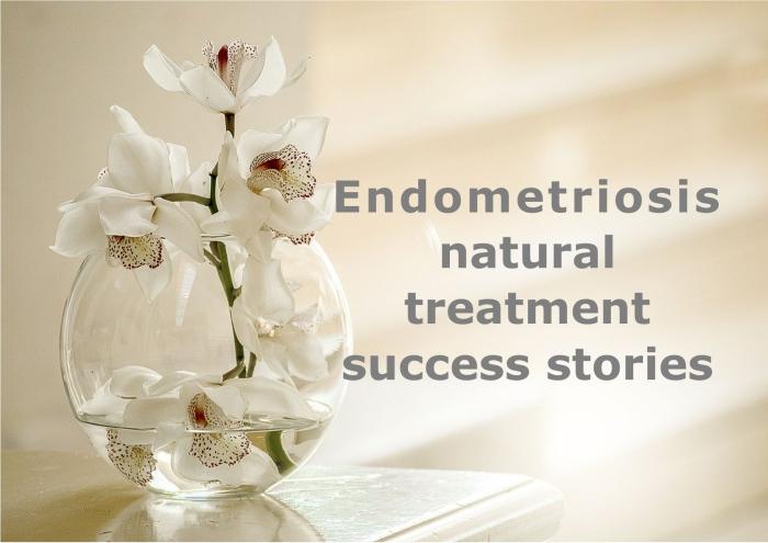 Endometriosis natural treatment success stories